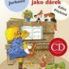 Písnička jako dárek (+ CD)